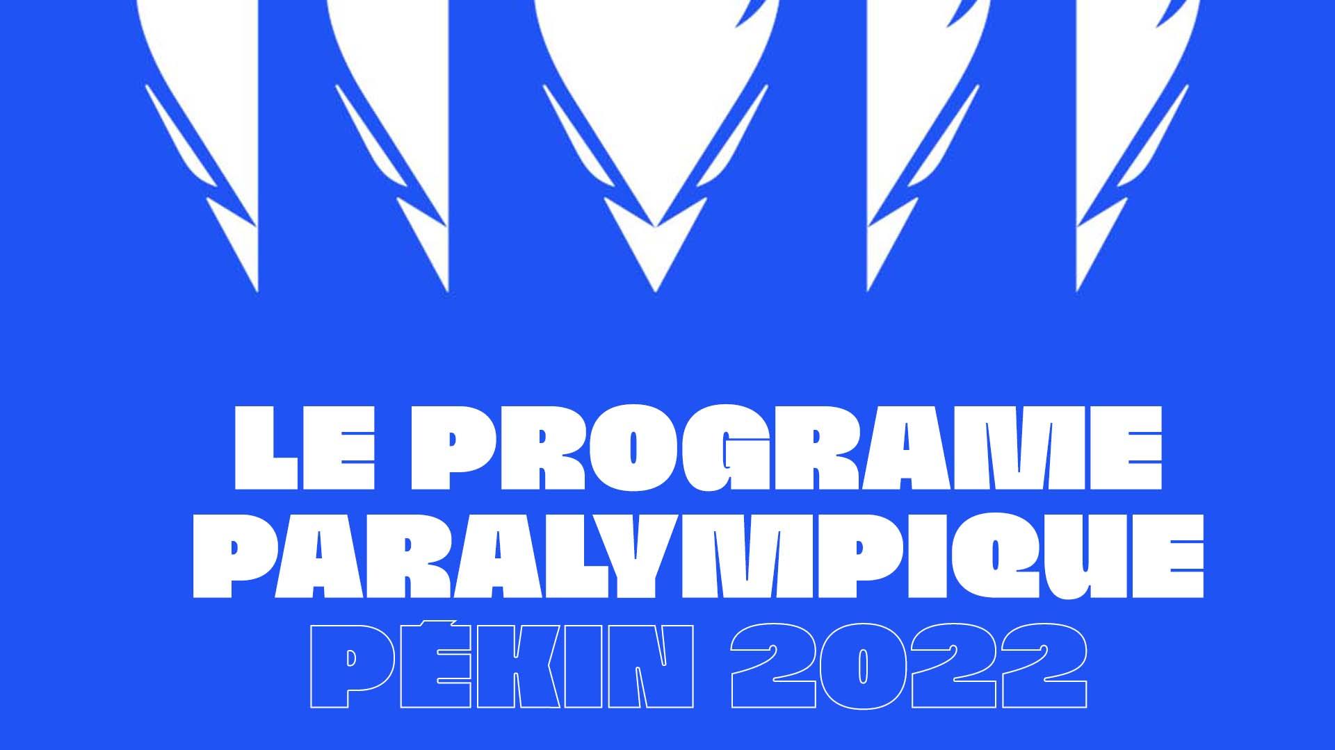 Pékin 2022   Le Programme Paralympique